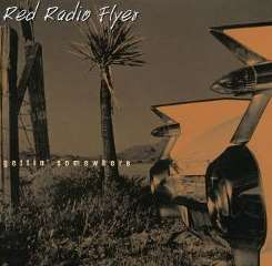 Red Radio Flyer - Gettin' Somewhere flac album