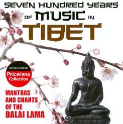 Various Artists - Seven Hundred Years of Music In Tibet: Mantras and Chants of the Dalai Lama flac album