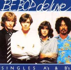 Be Bop Deluxe - Singles A's & B's flac album
