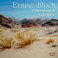 Michal Kanka / Miguel Borges Coelho - Ernest Bloch: From Jewish Life; Cello Works flac album