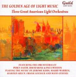 Various Artists - The Golden Age of Light Music: Three Great American Light Orchestras flac album