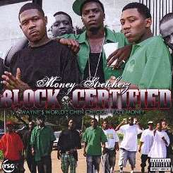 Money Stretcherz - Block Certified flac album