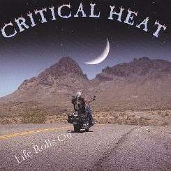 Critical Heat - Life Rolls On flac album