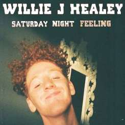 Willie J Healey - Saturday Night Feeling flac album