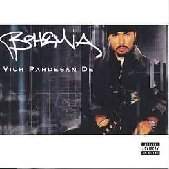 Bohemia the Punjabi Rapper - Vich Pardesan De (In the Foreign Land) flac album