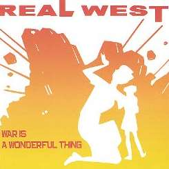 Real West - War Is a Wonderful Thing flac album