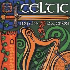 Various Artists - Global Songbook Presents: Celtic Myths & Legends flac album