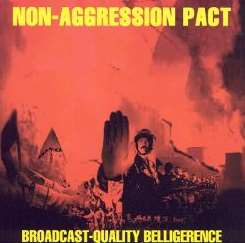 Non-Aggression Pact - Broadcast-Quality Belligerence flac album