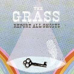 The Grass - Report All Ghosts flac album