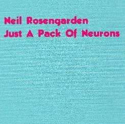 Neil Rosengarden - Just a Pack of Neurons flac album
