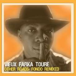 Vieux Farka Touré - Other Roads: Fondo Remixed flac album