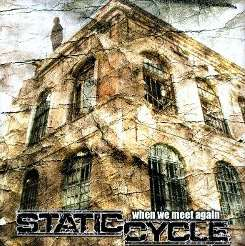 Static Cycle - When We Meet Again flac album