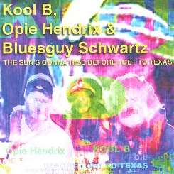 Kool B - The Sun's Gonna Rise Before I Get to Texas flac album