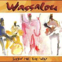 Wassalou - Show Me the Way flac album