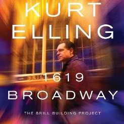 Kurt Elling - 1619 Broadway: The Brill Building Project flac album