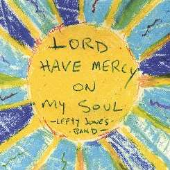 Lefty Jones Band - Lord Have Mercy on My Soul flac album