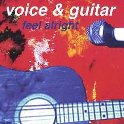 Voice & Guitar - Feel Alright flac album