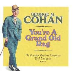 The Paragon Ragtime Orchestra / Rick Benjamin - George M. Cohan: You're a Grand Old Flag flac album