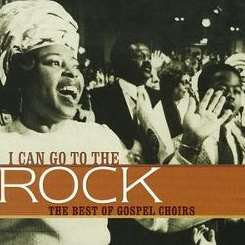 Various Artists - I Can Go to the Rock: The Best of Gospel Choirs flac album