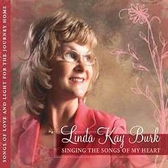 Linda Kay Burk - Singing the Songs of My Heart flac album