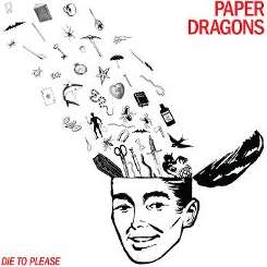 Paper Dragons - Die to Please flac album
