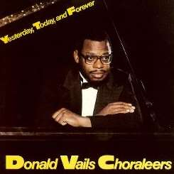 Rev. Donald Vails / Donald Vails Choraleers - Yesterday, Today & Forever flac album