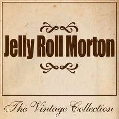 Jelly Roll Morton - Jelly Roll Morton: The Vintage Collection flac album