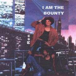 "Ren & ""T"" - I Am the Bounty flac album"