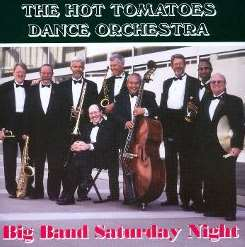 The Hot Tomatoes Dance Orchestra - Big Band Saturday Night flac album