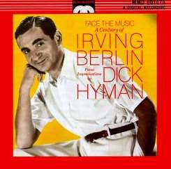 Dick Hyman - Face the Music: A Century of Irving Berlin flac album