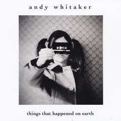Andy Whitaker - Things That Happened on Earth flac album