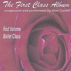 Don Caron - The First Class Album: Red Volume (Music for Ballet Class) flac album