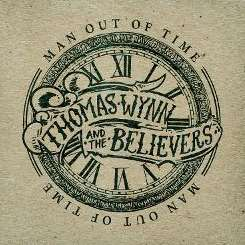 Thomas Wynn & the Believers - Man Out of Time flac album