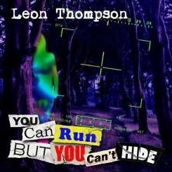 Leon Thompson - You Can Run But You Can't Hide flac album