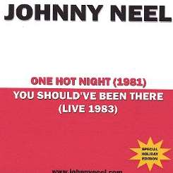 Johnny Neel - One Hot Night/You Should've Been There flac album