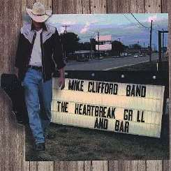 Mike Clifford - The Heartbreak Grill and Bar flac album