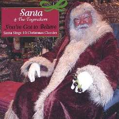 Santa & The Toymakers - You've Got to Believe: Santa Sings Christmas Classics flac album