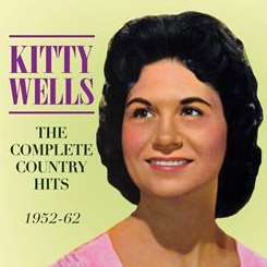 Kitty Wells - The Complete Country Hits: 1952-62 flac album