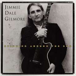 Jimmie Dale Gilmore - Spinning Around the Sun flac album