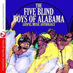 The Five Blind Boys of Alabama - Gospel Music Anthology flac album