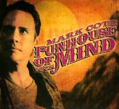 Mark Cote - Funhouse of Your Mind flac album