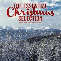 Various Artists - The Essential Christmas Selection: Only 30 Tracks but the Absolute Best! flac album