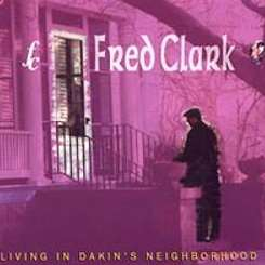 Fred Clark - Living in Dakin's Neighborhood flac album